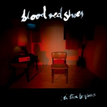 Blood Red Shoes – In Time to Voices