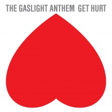 The Gaslight Anthem – Get Hurt (Album)