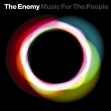 The Enemy – Music for the People