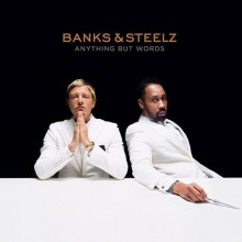 Banks & Steelz – Anything But Words