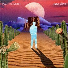 Walk The Moon – One Foot