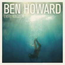 Ben Howard – Every Kingdom