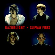 Razorlight – Slipway Fires